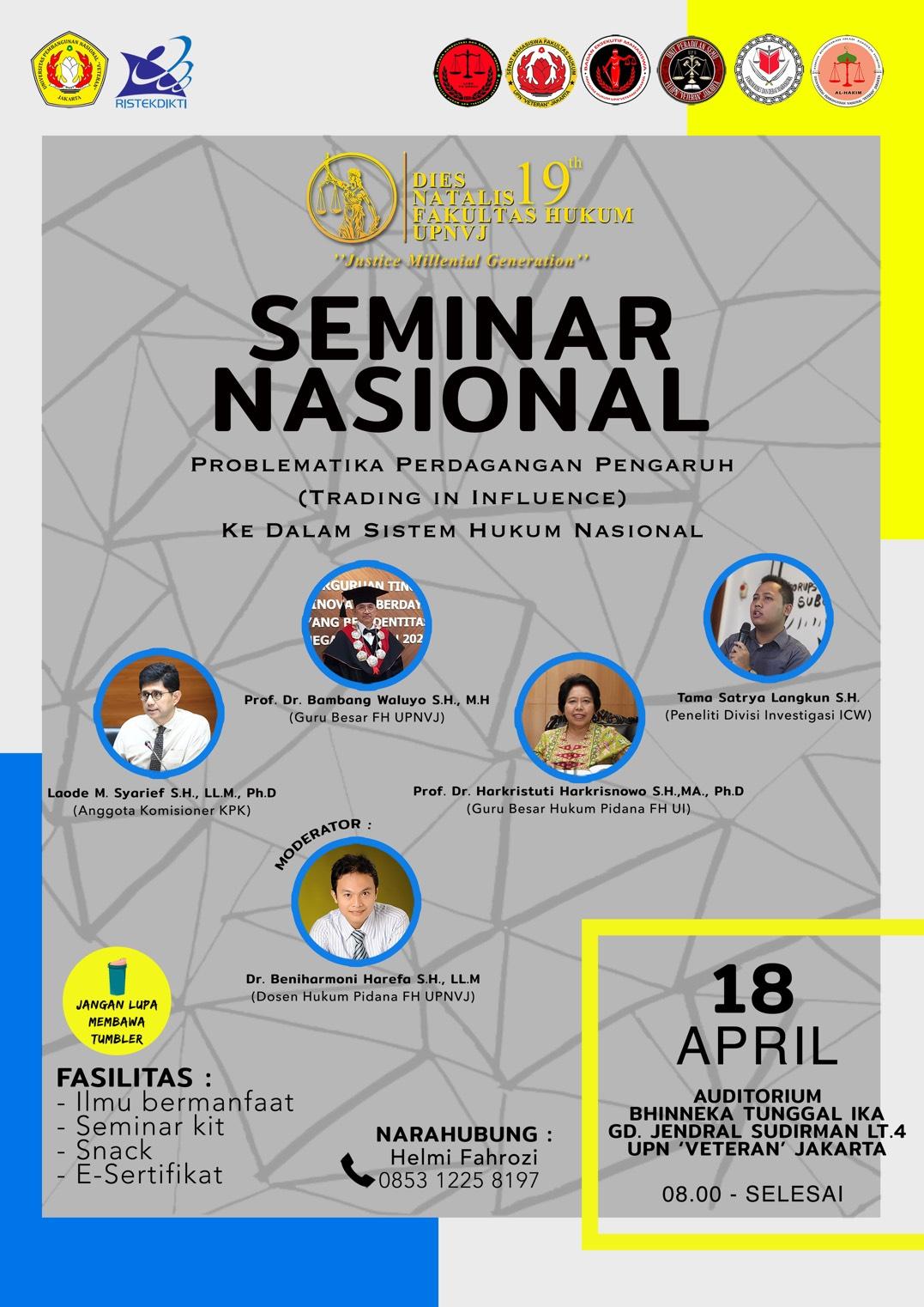 """Seminar Nasional Fakultas Hukum UPNVJ 2019 """"Problematika Perdagangan Pengaruh (Trading In Influence) Ke Dalam Sistem Hukum Nasional"""
