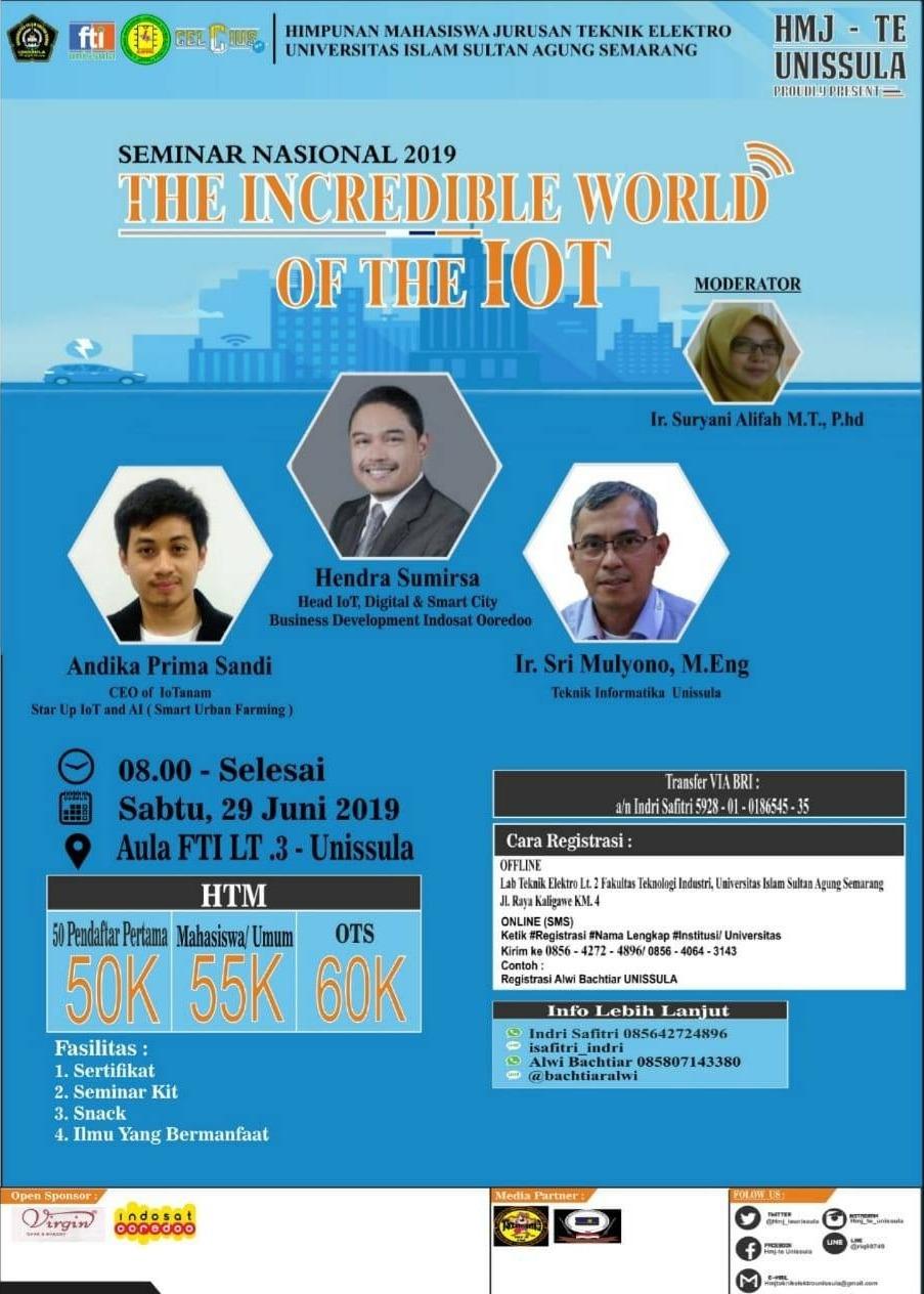 Seminar Nasional - THE INCREDIBLE WORLD of THE IOT.